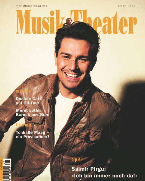 Saimir Pirgu on the cover of JanuaryFebruary 2018 issue of magazine MusikTheater